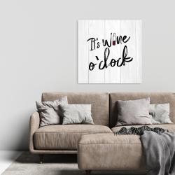 Canvas 24 x 24 - It's wine o'clock