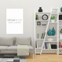 Canvas 24 x 36 - Offline is the new luxury