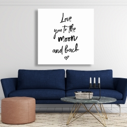 Canvas 48 x 48 - Love you to the moon and back
