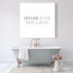 Canvas 48 x 48 - Offline is the new luxury