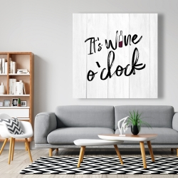 Canvas 48 x 48 - It's wine o'clock