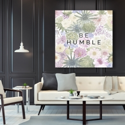 Canvas 48 x 48 - Be humble