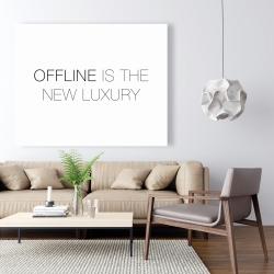 Canvas 48 x 60 - Offline is the new luxury