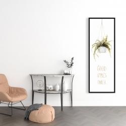 Framed 16 x 48 - Good vibes only