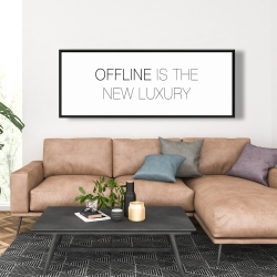 Framed 20 x 60 - Offline is the new luxury