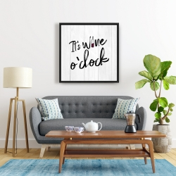 Framed 24 x 24 - It's wine o'clock