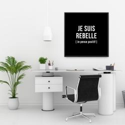 Framed 24 x 24 - I'm rebellious