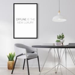 Framed 24 x 36 - Offline is the new luxury