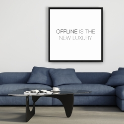 Framed 36 x 36 - Offline is the new luxury