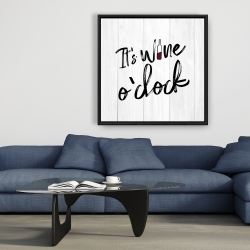 Framed 36 x 36 - It's wine o'clock
