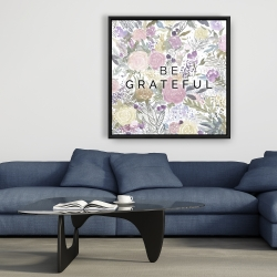 Framed 36 x 36 - Be grateful