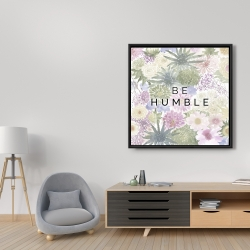 Framed 36 x 36 - Be humble