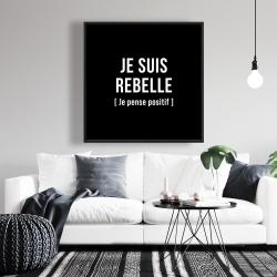 Framed 36 x 36 - I'm rebellious