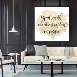 Framed 48 x 48 - Esprit positif vibrations positives...