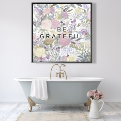 Framed 48 x 48 - Be grateful