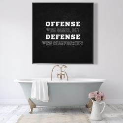 Framed 48 x 48 - Offense wins games...