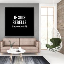 Framed 48 x 48 - I'm rebellious