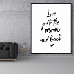 Framed 48 x 60 - Love you to the moon and back