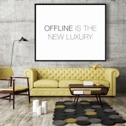 Framed 48 x 60 - Offline is the new luxury