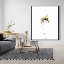 Framed 48 x 60 - Good vibes only