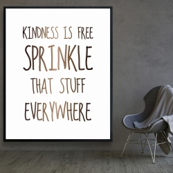 Framed 48 x 60 - Kindness is free sprinkle that stuff everywhere