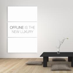 Canvas 40 x 60 - Offline is the new luxury