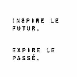 Inspire the future. expire the past.
