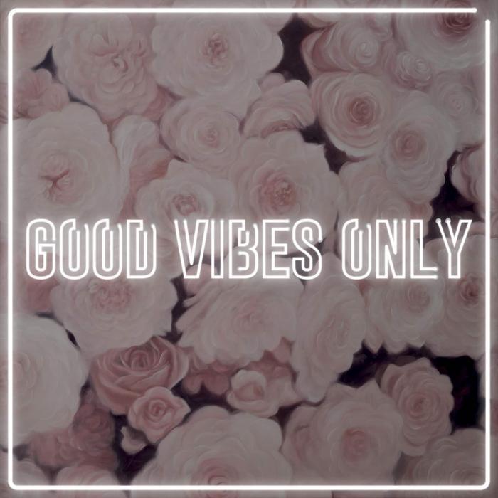 Bonnes vibrations seulement - roses