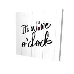 Canvas 24 x 24 - 3D - It's wine o'clock