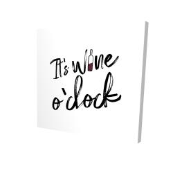 Canvas 24 x 24 - 3D - It's wine o'clock ii