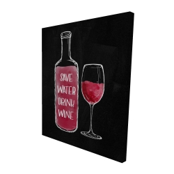Canvas 48 x 60 - 3D - Save water drink wine