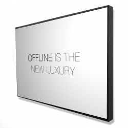 Framed 24 x 36 - 3D - Offline is the new luxury