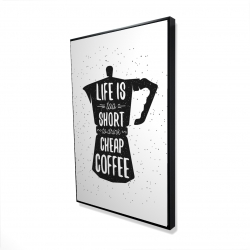 Framed 24 x 36 - 3D - Life and coffee