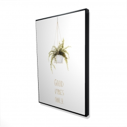 Framed 24 x 36 - 3D - Good vibes only