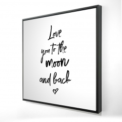 Framed 24 x 24 - 3D - Love you to the moon and back