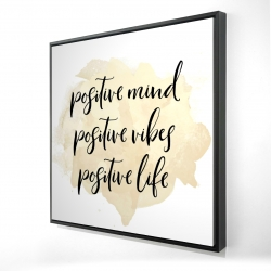 Framed 24 x 24 - 3D - Positive mind positive vibes...