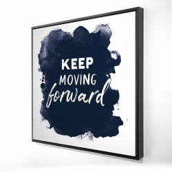 Framed 24 x 24 - 3D - Keep moving forward
