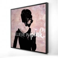 Framed 24 x 24 - 3D - I believe in pink