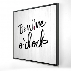 Framed 24 x 24 - 3D - It's wine o'clock