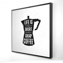 Framed 24 x 24 - 3D - Life and coffee