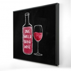 Framed 24 x 24 - 3D - Save water drink wine