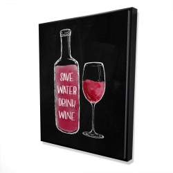 Framed 48 x 60 - 3D - Save water drink wine