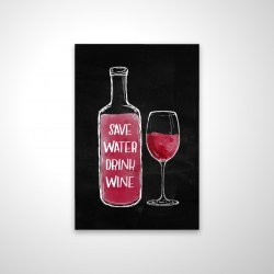 Magnetic 20 x 30 - 3D - Save water drink wine